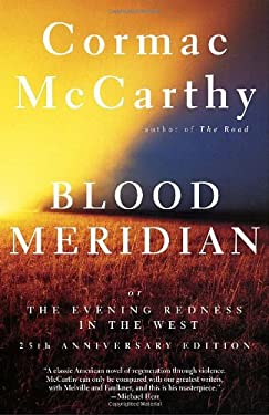 Blood Meridian: Or the Evening Redness in the West 9780679728757