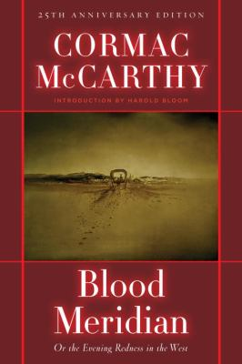 Blood Meridian: Or the Evening Redness in the West 9780679641049