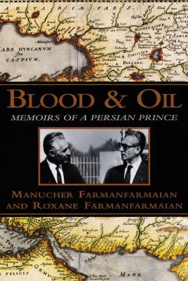 Blood and Oil:: Memoirs of a Persian Prince 9780679440550
