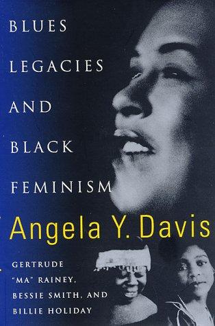 Blues Legacies & Black Feminism