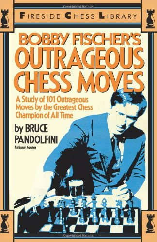 Bobby Fischer's Outrageous Chess Moves 9780671606091