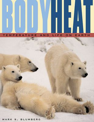 Body Heat: Temperature and Life on Earth 9780674013698