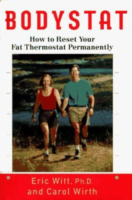 Bodystat: 8how to Reset Your Fat Thermostat Permanently 9780670859559
