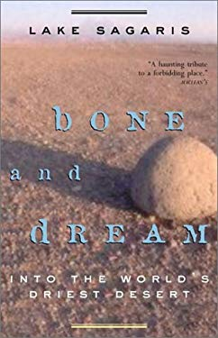 Bone and Dream: Into the World's Driest Desert 9780676972870