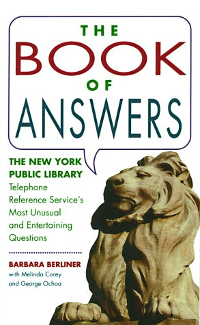Book of Answers: The New York Public Library Telephone Reference Service's Most Unusual and Enter 9780671761929