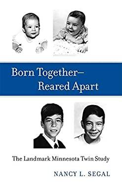 Born Together--Reared Apart: The Landmark Minnesota Twin Study
