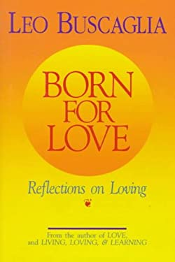 Born for Love: Reflections on Loving 9780679413936