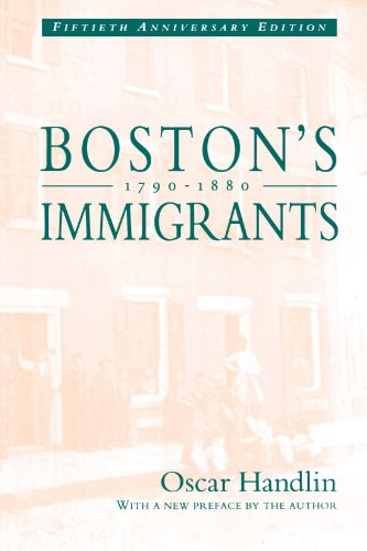Boston's Immigrants, 1790-1880: A Study in Acculturation, Enlarged Edition (Revised, Enlarged Anniversay) 9780674079861