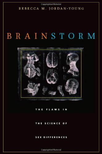 Brainstorm: The Flaws in the Science of Sex Differences 9780674057302