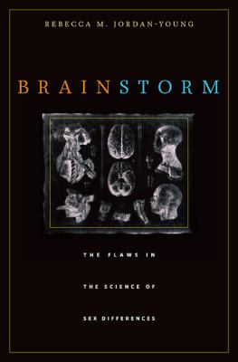 Brain Storm: The Flaws in the Science of Sex Differences 9780674063518