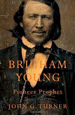 Brigham Young: Pioneer Prophet 9780674049673
