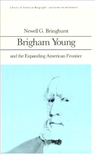 Brigham Young and the Expanding American Frontier (Library of American Biography Series) 9780673393227