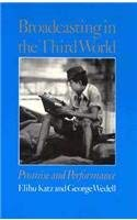 Broadcasting in the Third World: Promise and Performance 9780674083417