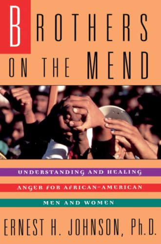 Brothers on the Mend: Guide Managing & Healing Anger in African American Men 9780671511463