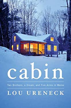 Cabin: Two Brothers, a Dream, and Five Acres in Maine 9780670022946
