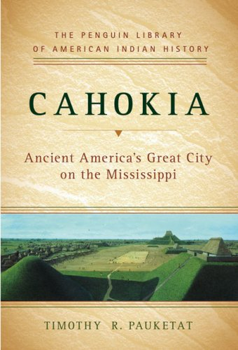 Cahokia: Ancient America's Great City on the Mississippi 9780670020904