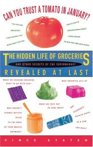 Can You Trust a Tomato in January?: The Hidden Life of Groceries and Other Secrets of the Supermarket Revealed at Last 9780671885786