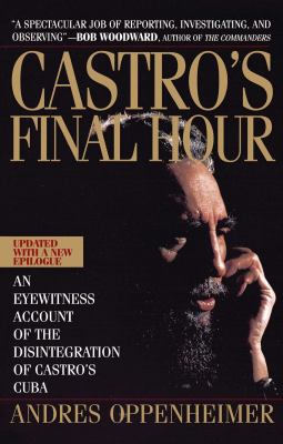 Castro's Final Hour: The Secret Story Behind the Coming Downfall of Communist Cuba 9780671872991