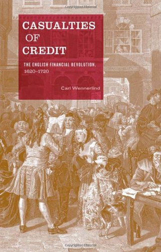 Casualties of Credit: The English Financial Revolution, 1620-1720 9780674047389