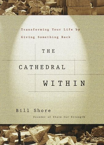 Cathedral Within: Transforming Your Life by Giving Something Back 9780679457060
