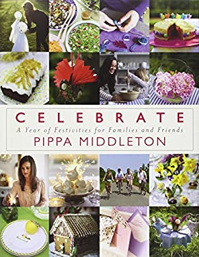 Celebrate: A Year of Festivities for Families and Friends 9780670026357
