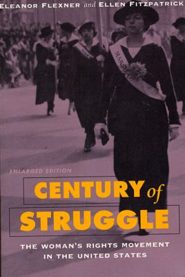 Century of Struggle: The Woman's Rights Movement in the United States, Enlarged Edition 9780674106536