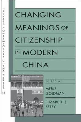 Changing Meanings of Citizenship in Modern China 9780674007666