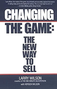 Changing the Game: The New Way to Sell 9780671671358