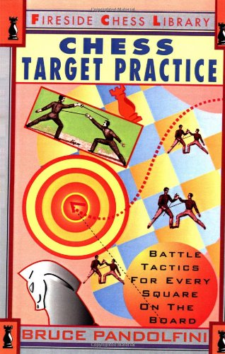 Chess Target Practice: Battle Tactics for Every Square on the Board 9780671795009