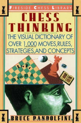 Chess Thinking: The Visual Dictionary of Chess Moves, Rules, Strategies and Concepts 9780671795023