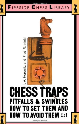 Chess Traps, Pitfalls and Swindles: How to Set Them and How to Avoid Them 9780671210410