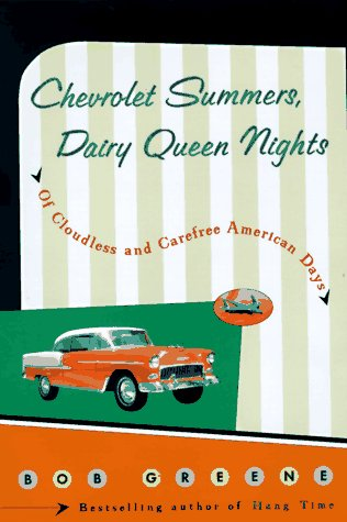 Chevrolet Summers, Dairy Queen Nights: 0of Cloudless and Carefree American Days 9780670870325