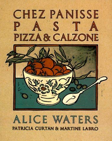 Chez Panisse Pasta, Pizza, Calzone 9780679755364