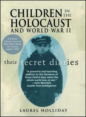 Children in the Holocaust and World War II: Their Secret Diaries 9780671520557