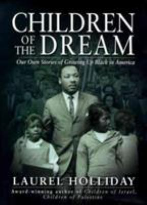 Children of the Dream: Our Own Stories of Growing Up Black in America 9780671008031
