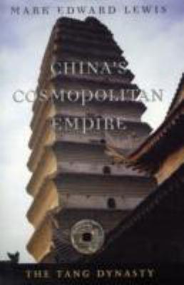 China's Cosmopolitan Empire : The Tang Dynasty