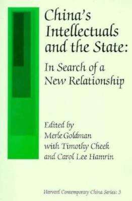China's Intellectuals and the State: In Search of a New Relationship 9780674119727