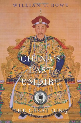 China's Last Empire: The Great Qing 9780674036123