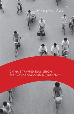 China's Trapped Transition: The Limits of Developmental Autocracy 9780674027541