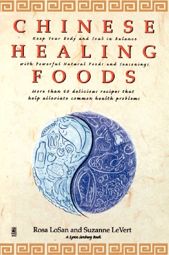 Chinese Healing Foods: Keep Your Body and Soul in Balance with Powerful Natural Foods and Seasonings 9780671527990
