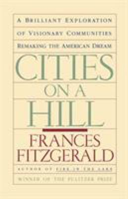 Cities on a Hill: A Journey Through Contemporary American Cultures 9780671645618