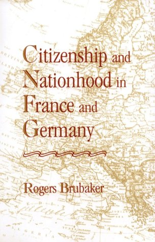 Citizenship and Nationhood in France and Germany 9780674131781