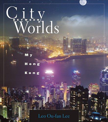 City Between Worlds: My Hong Kong 9780674027015