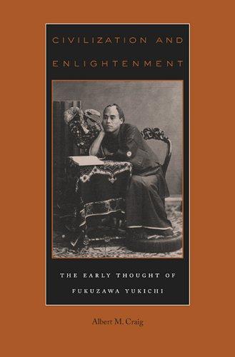 Civilization and Enlightenment: The Early Thought of Fukuzawa Yukichi 9780674031081