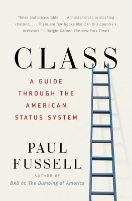 Class: A Guide Through the American Status System 9780671792251