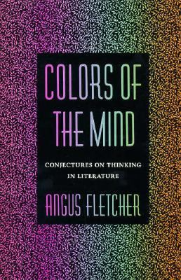 Colors of the Mind: Conjectures on Thinking in Literature 9780674143128