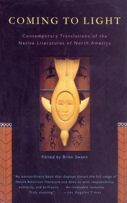 Coming to Light: Contemporary Translations of the Native Literatures of North America 9780679743583