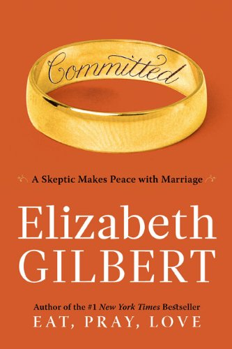 Committed: A Skeptic Makes Peace with Marriage 9780670021659