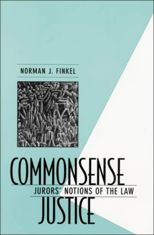 Commonsense Justice: Jurors' Notions of the Law, 9780674146709