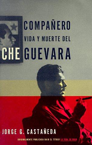 Companero: Vida y Muerte del Che Guevara--Spanish-Language Edition 9780679781615